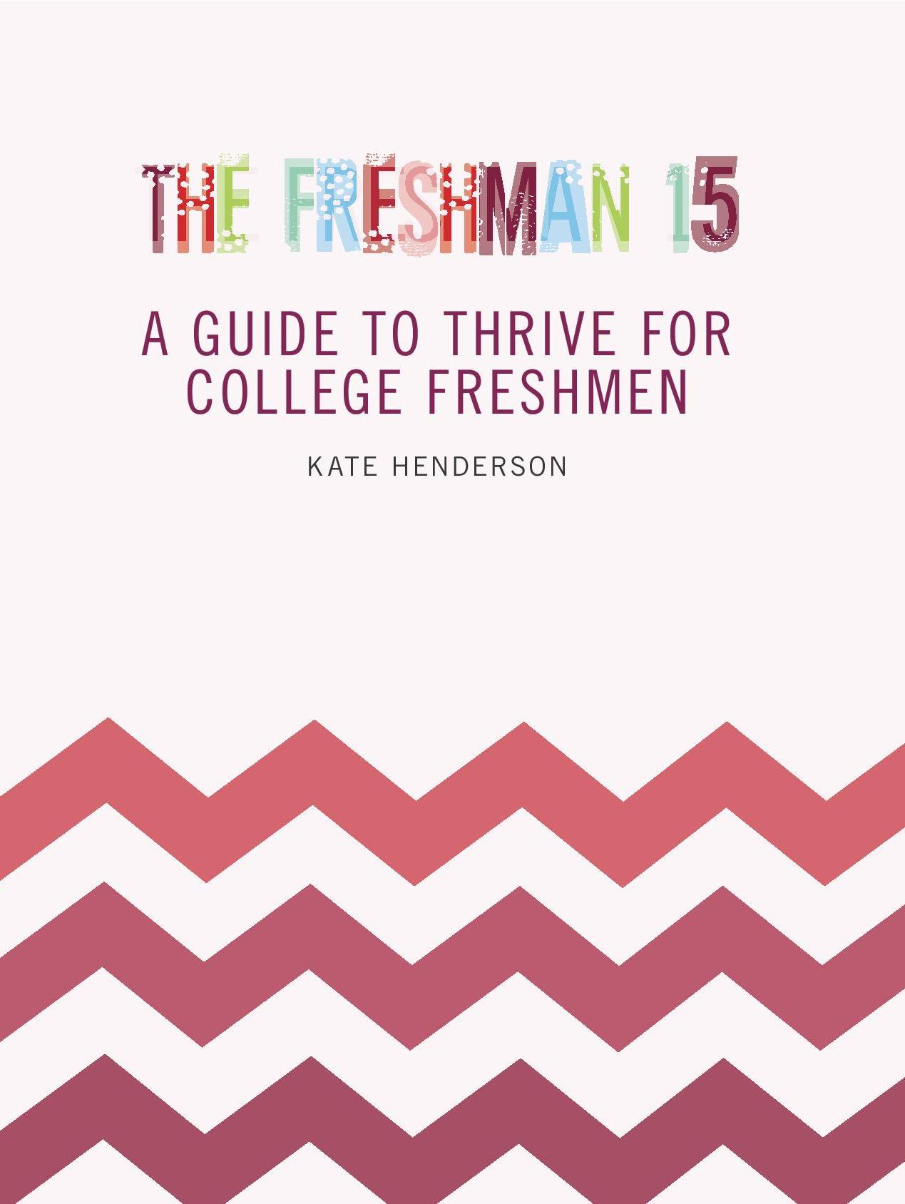 """the freshman 15 What is the """"freshman 15"""" while i'm pretty sure you already know, let's talk (again) about what the """"freshman 15"""" really is — getting fat."""